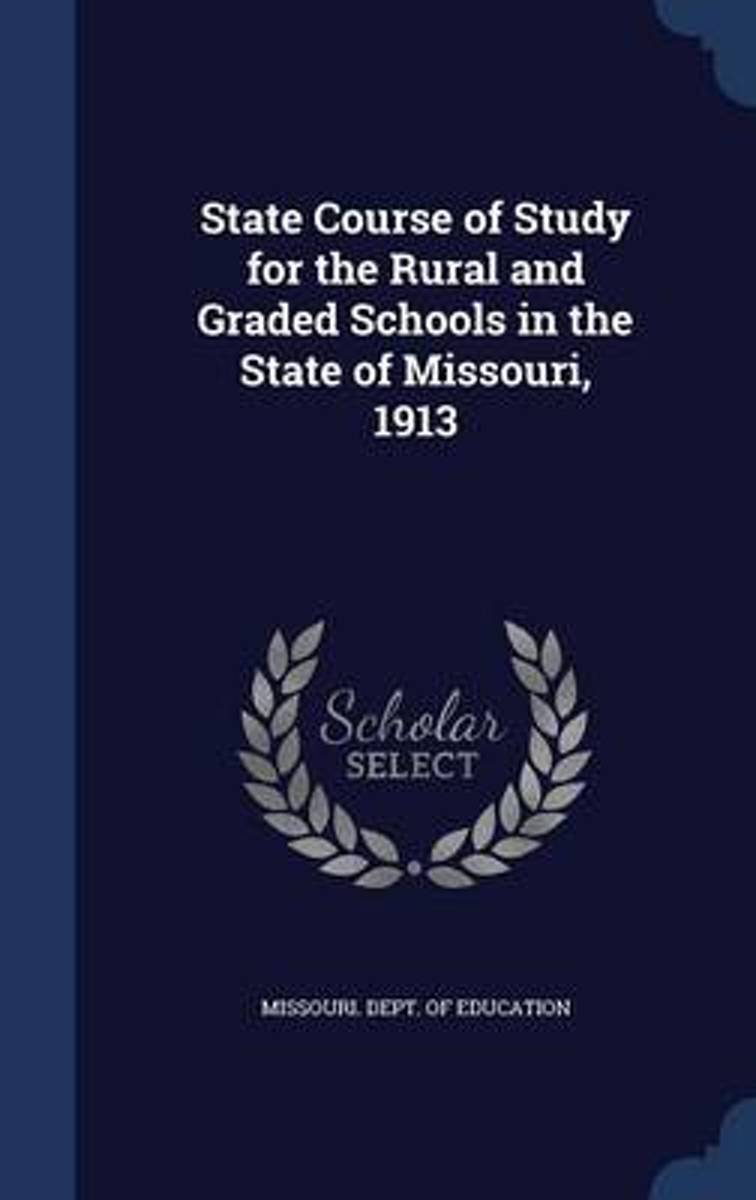 State Course of Study for the Rural and Graded Schools in the State of Missouri, 1913