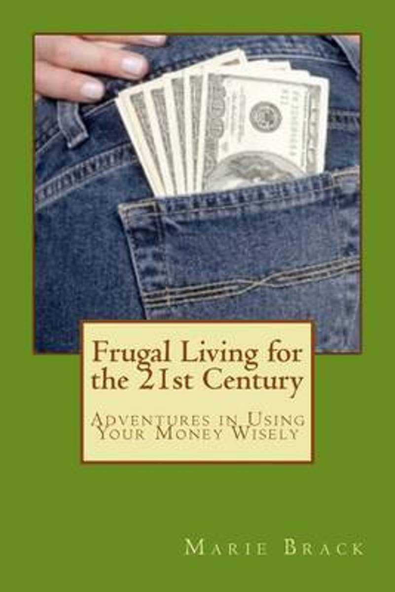 Frugal Living for the 21st Century