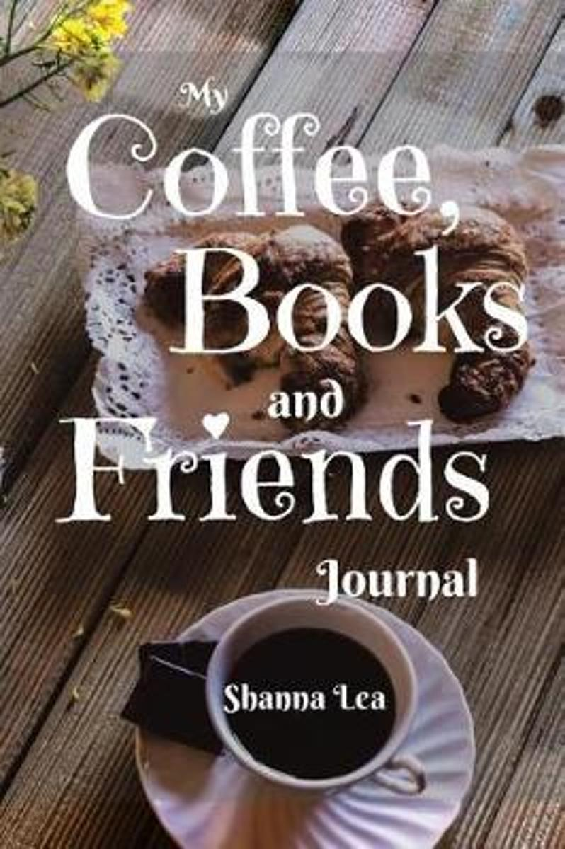 My Coffee, Books and Friends Journal