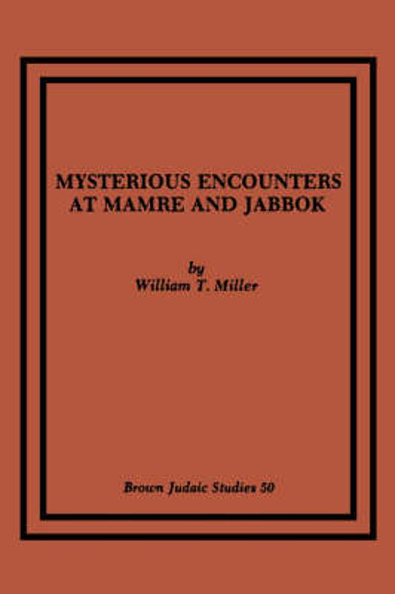 Mysterious Encounters at Mamre and Jabbok