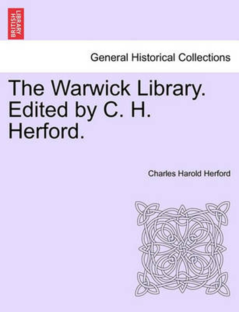 The Warwick Library. Edited by C. H. Herford.Vol.I