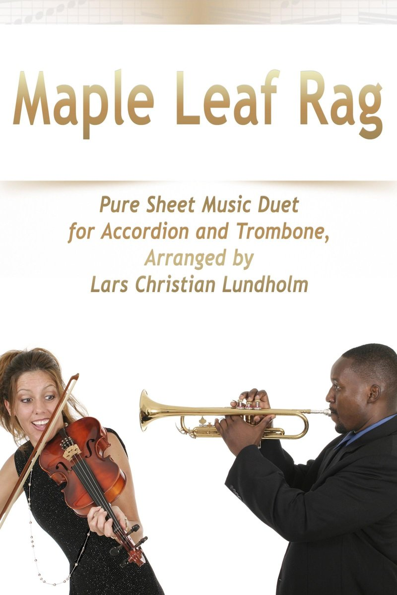 Maple Leaf Rag Pure Sheet Music Duet for Accordion and Trombone, Arranged by Lars Christian Lundholm