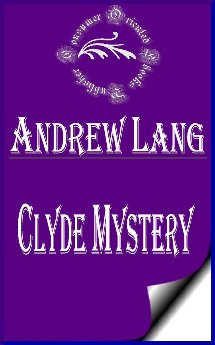 Clyde Mystery (Annotated)