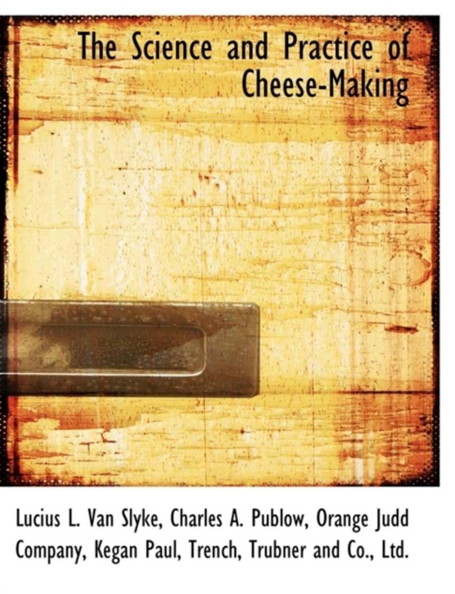 The Science and Practice of Cheese-Making
