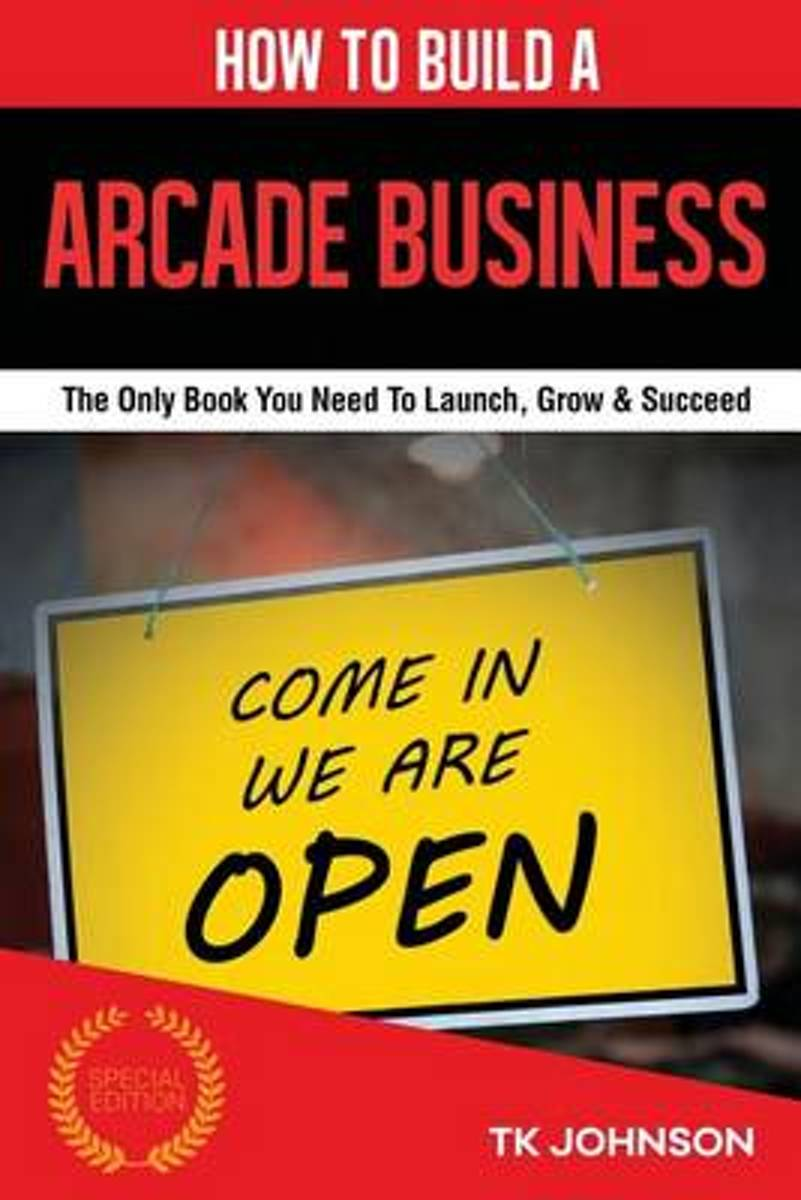 How to Build an Arcade Business