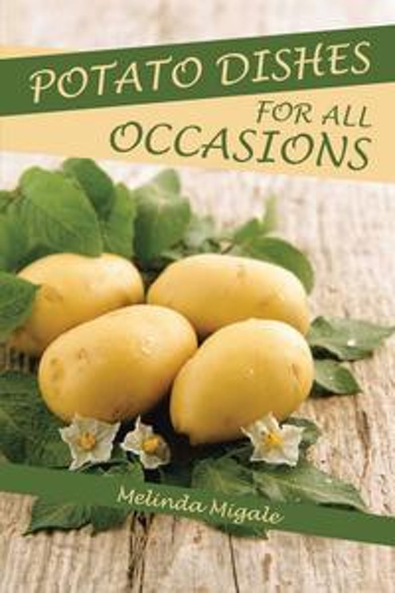 Potato Dishes for All Occasions