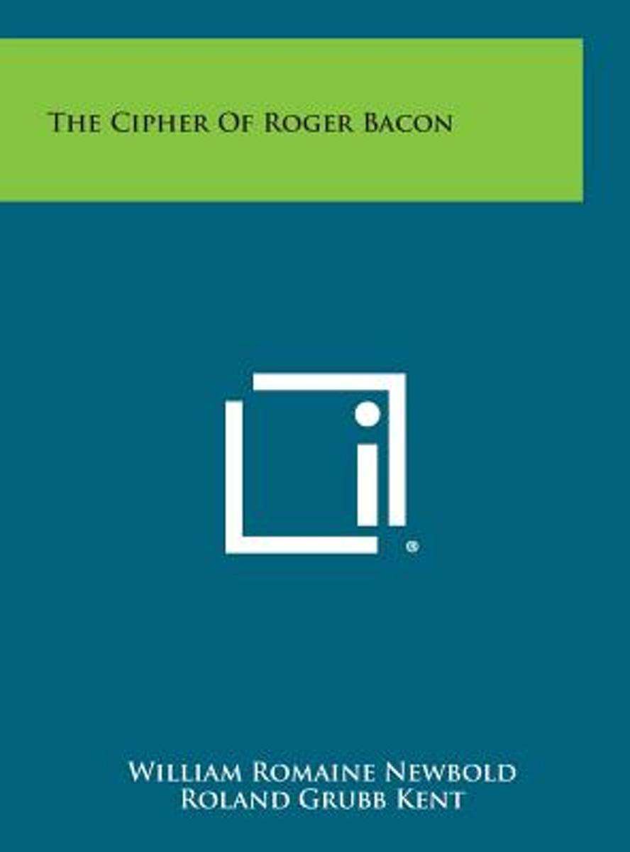 The Cipher of Roger Bacon