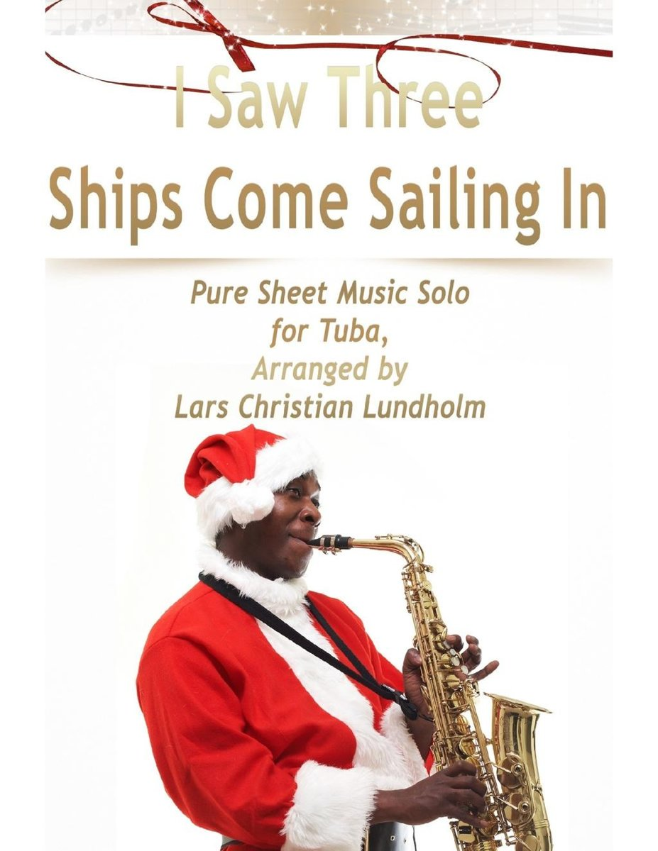 I Saw Three Ships Come Sailing In Pure Sheet Music Solo for Tuba, Arranged by Lars Christian Lundholm
