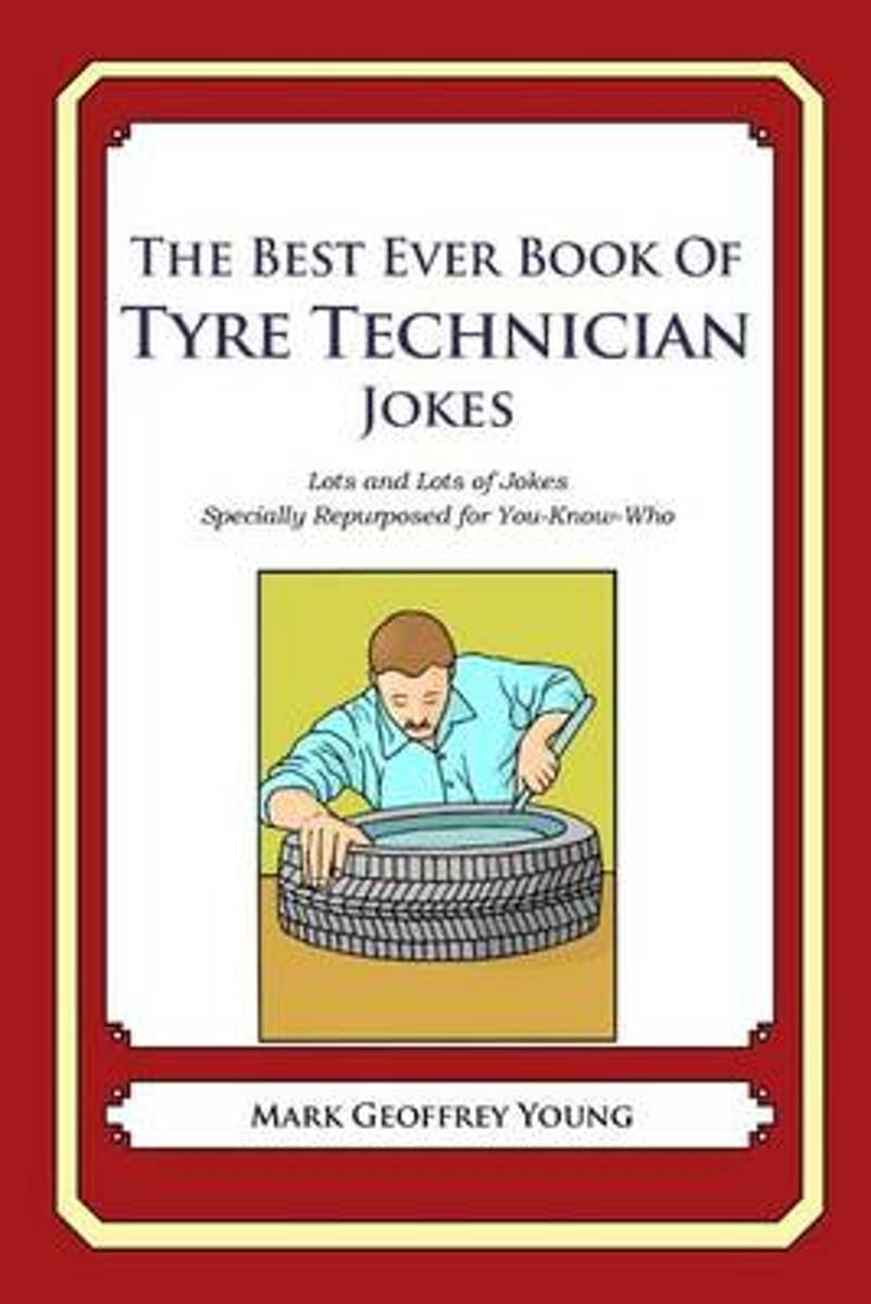 The Best Ever Book of Tyre Technician Jokes