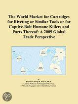 The World Market for Cartridges for Riveting Or Similar Tools Or for Captive-Bolt Humane Killers and Parts Thereof