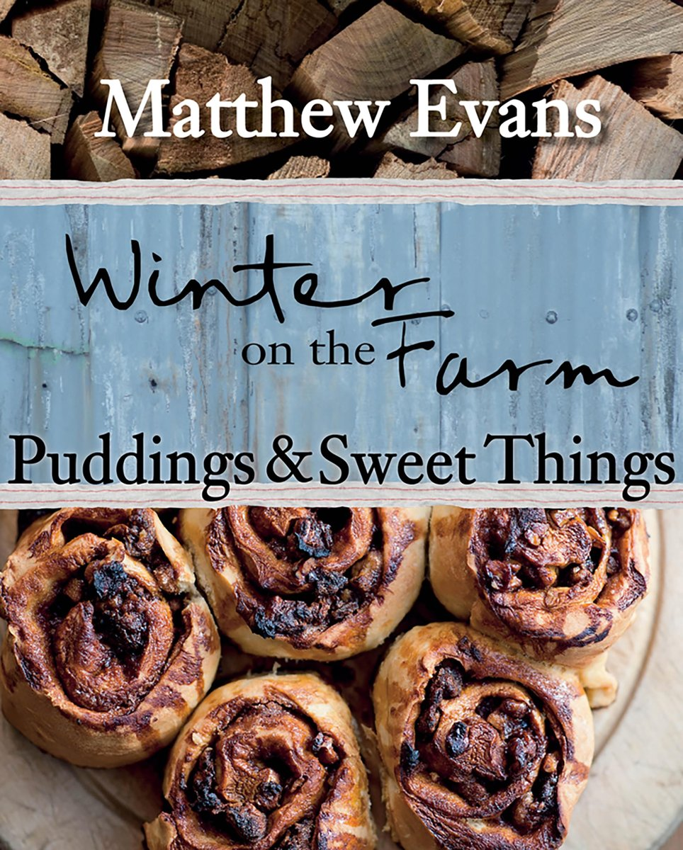 Winter on the Farm: Puddings and Sweet Things