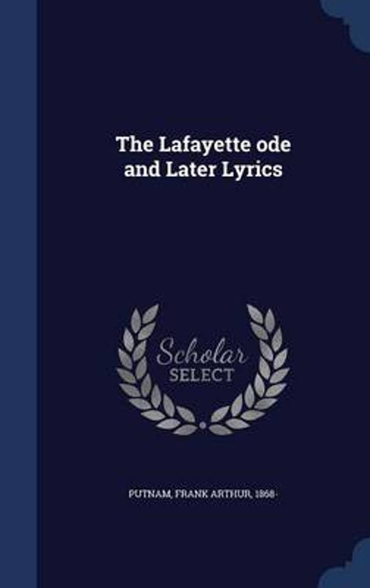 The Lafayette Ode and Later Lyrics