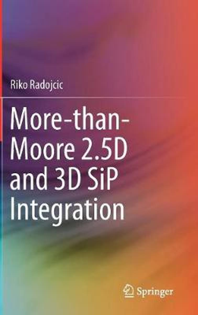 More-Than-Moore 2.5d and 3D Sip Integration