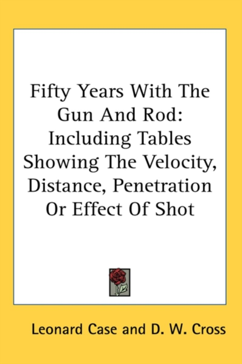 Case, L: Fifty Years With The Gun And Rod
