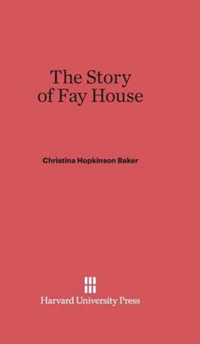 The Story of Fay House