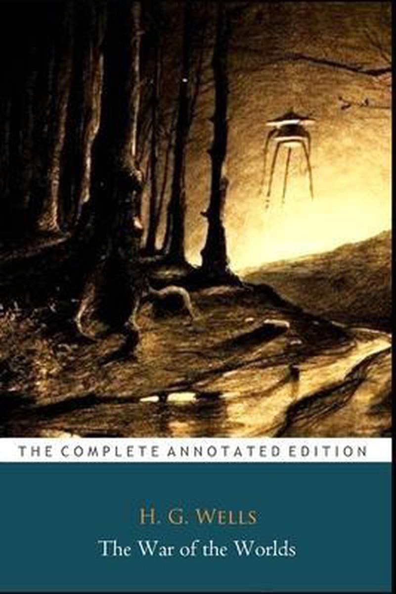 The War of the Worlds The Annotated Classic Edition
