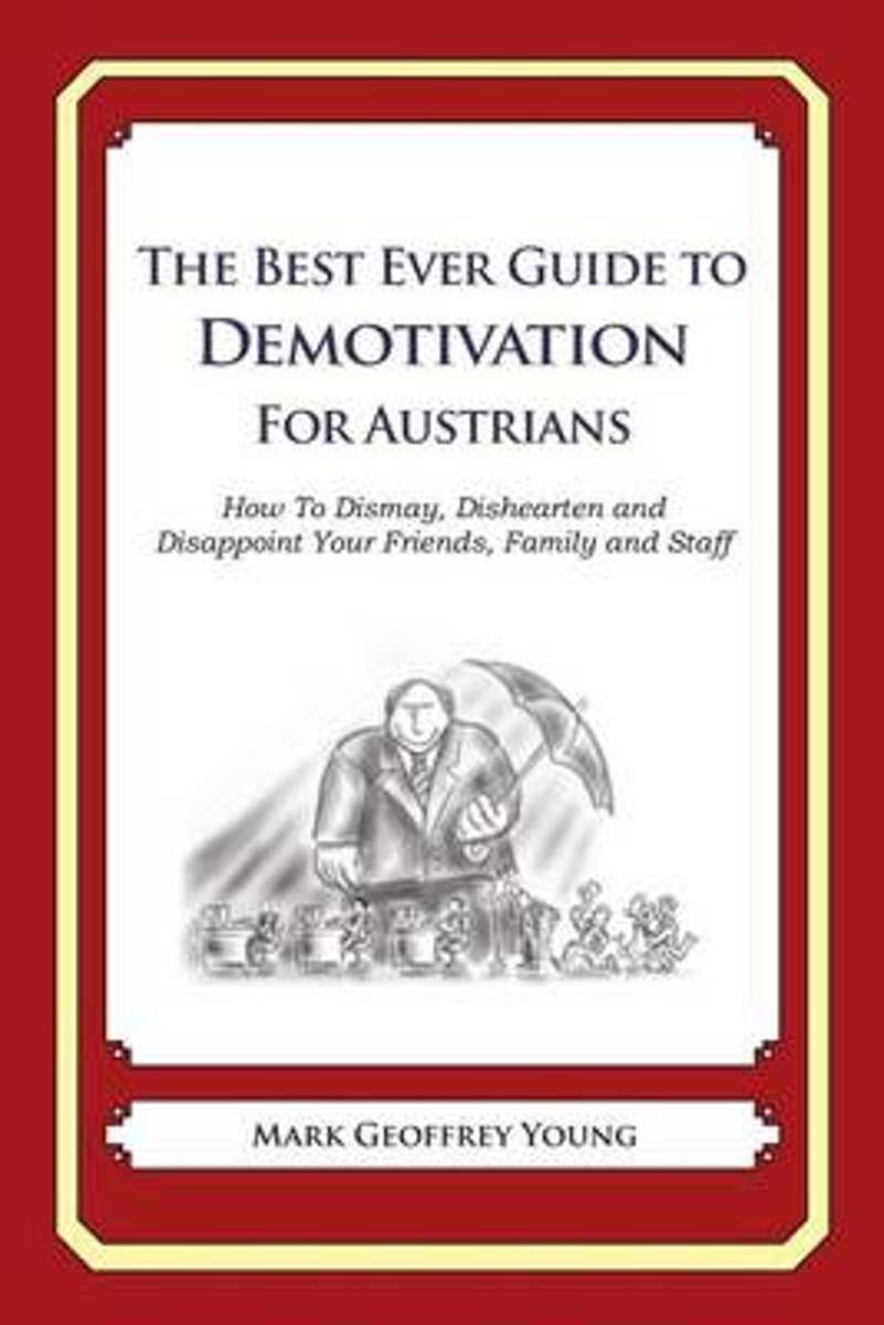The Best Ever Guide to Demotivation for Austrians