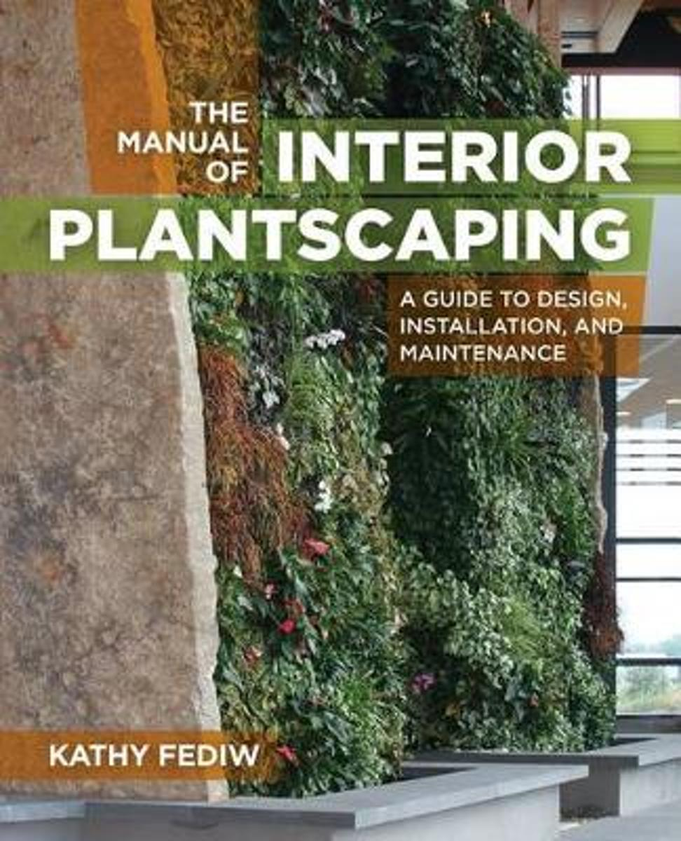 Manual of Interior Plantscaping, the
