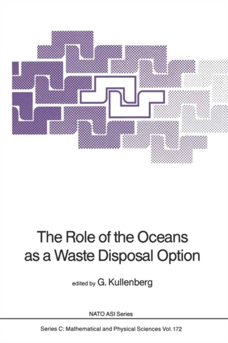 The Role of the Oceans as a Waste Disposal Option