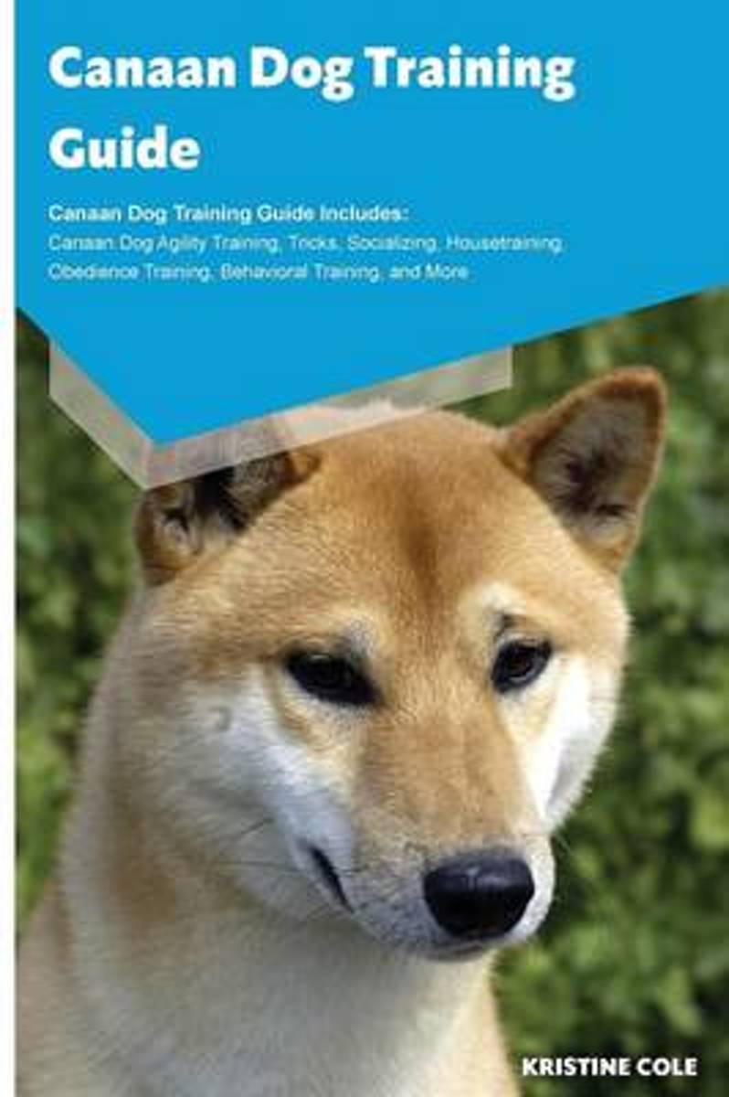 Canaan Dog Training Guide Canaan Dog Training Guide Includes