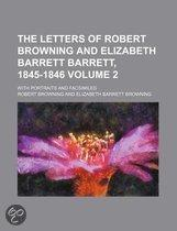 The Letters Of Robert Browning And Elizabeth Barrett Barrett, 1845-1846 (Volume 2); With Portraits And Facsimiles