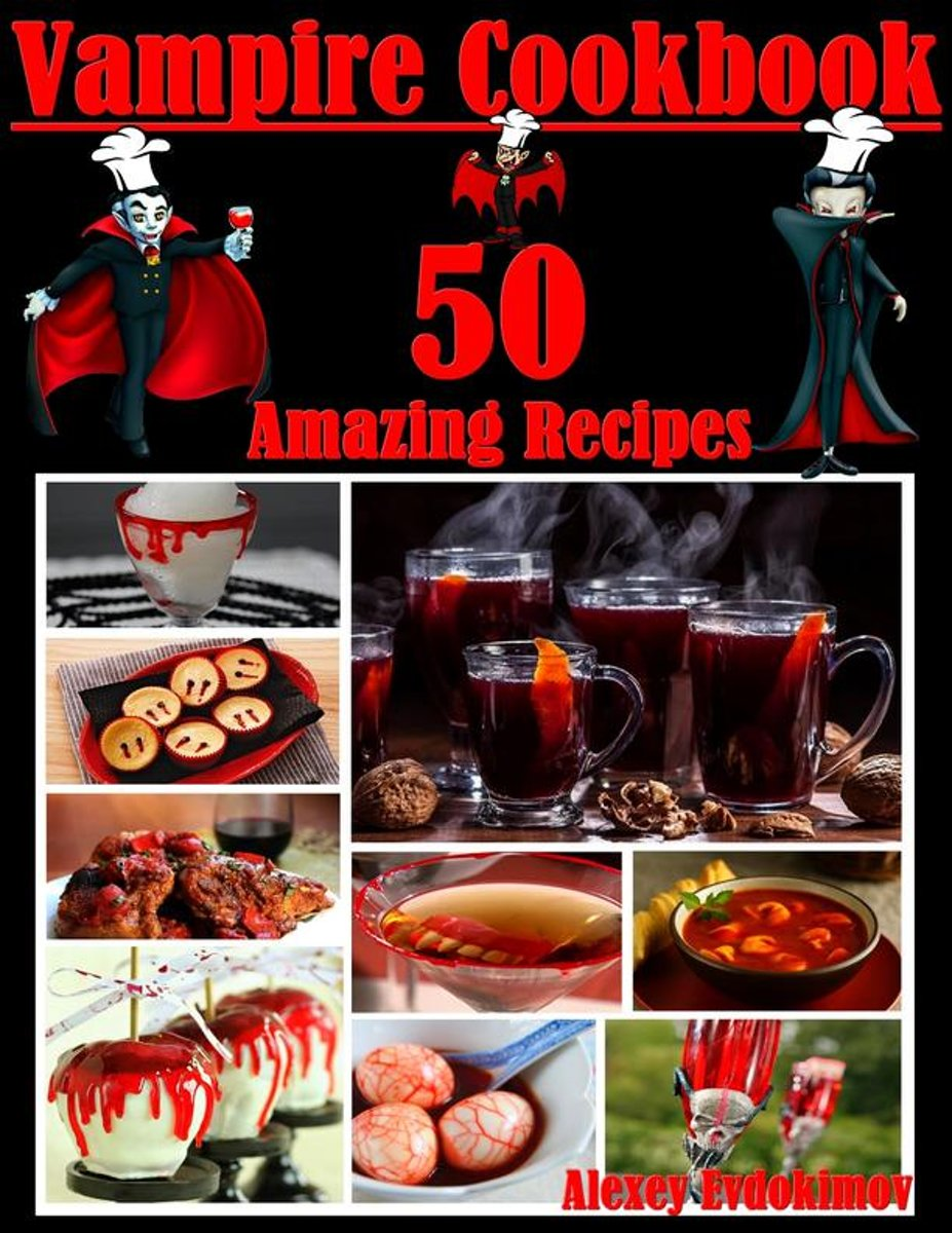 Vampire Cookbook: 50 Amazing Recipes