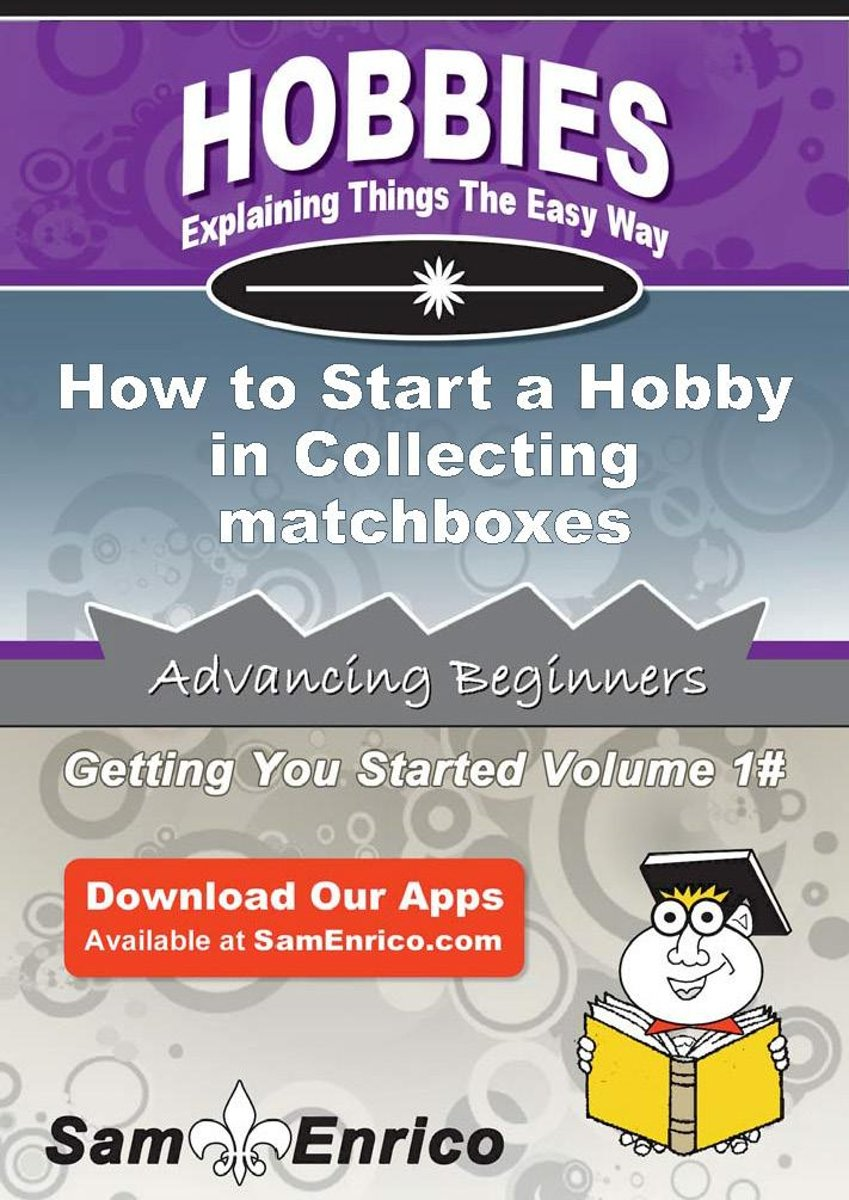 How to Start a Hobby in Collecting matchboxes