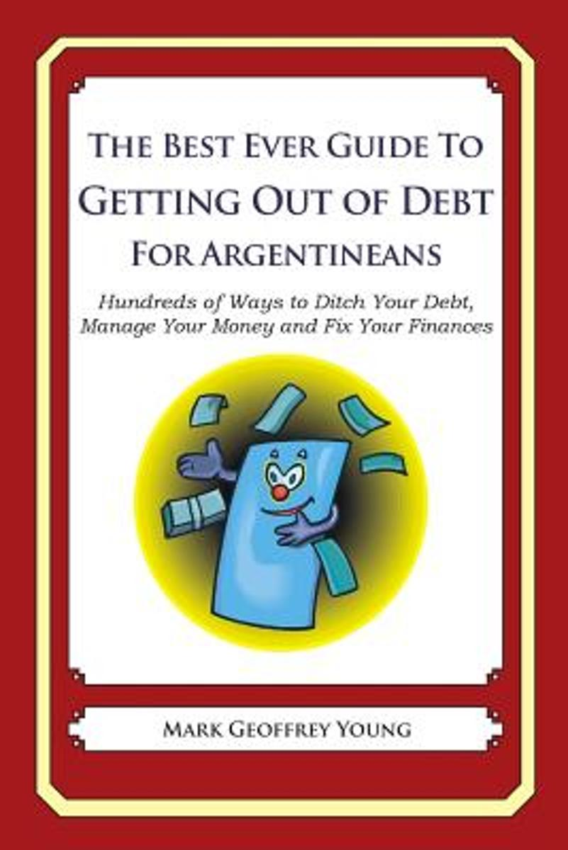 The Best Ever Guide to Getting Out of Debt for Argentineans