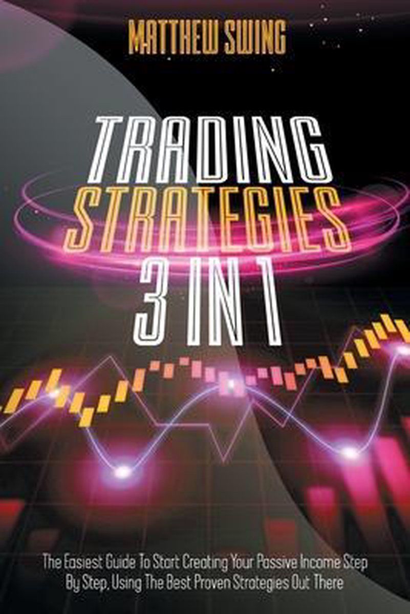 TRADING STRATEGIES: 3 BOOKS IN 1 : DAY T