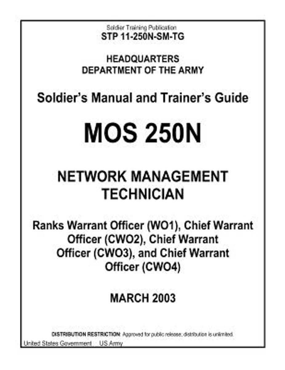 Soldier Training Publication Stp 11-250n-SM-Tg Soldier's Manual and Trainer's Guide Mos 250n Network Management Technician