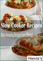 Slow Cooker Recipes: Most Amazing Recipes Ever Offered Over 100 Recipes