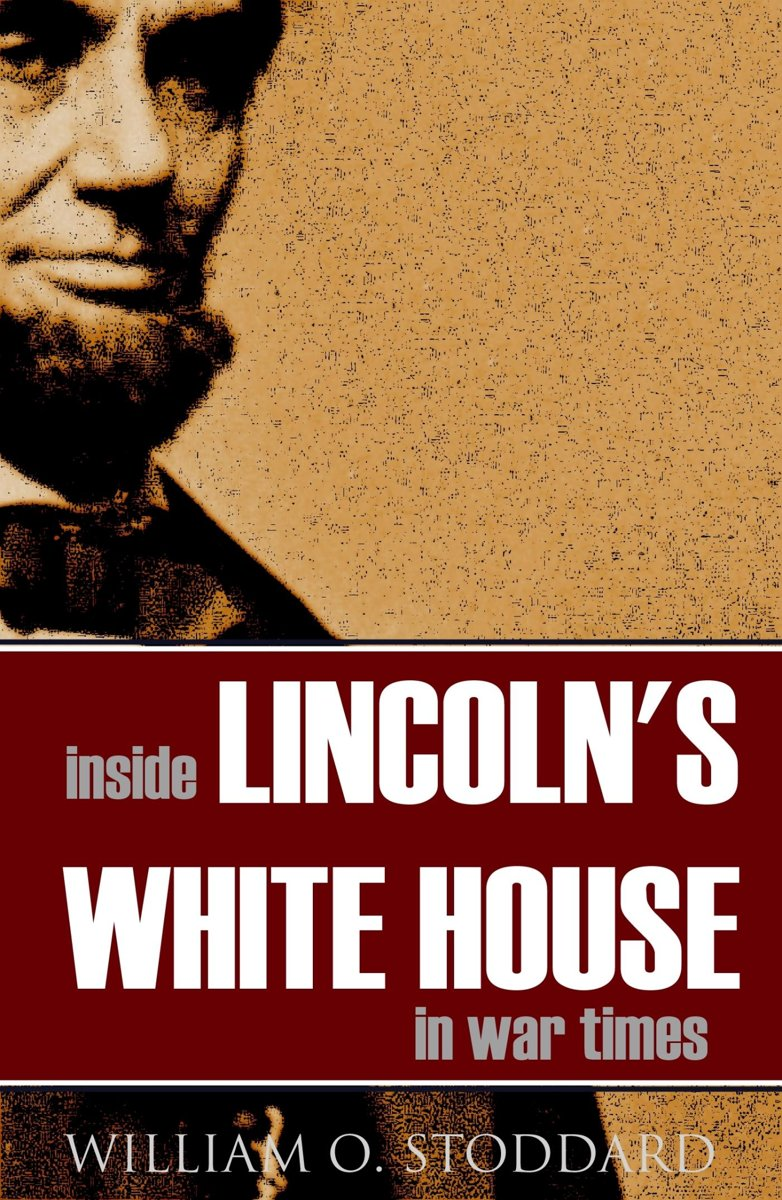 Inside Lincoln's White House in War Times (Annotated)