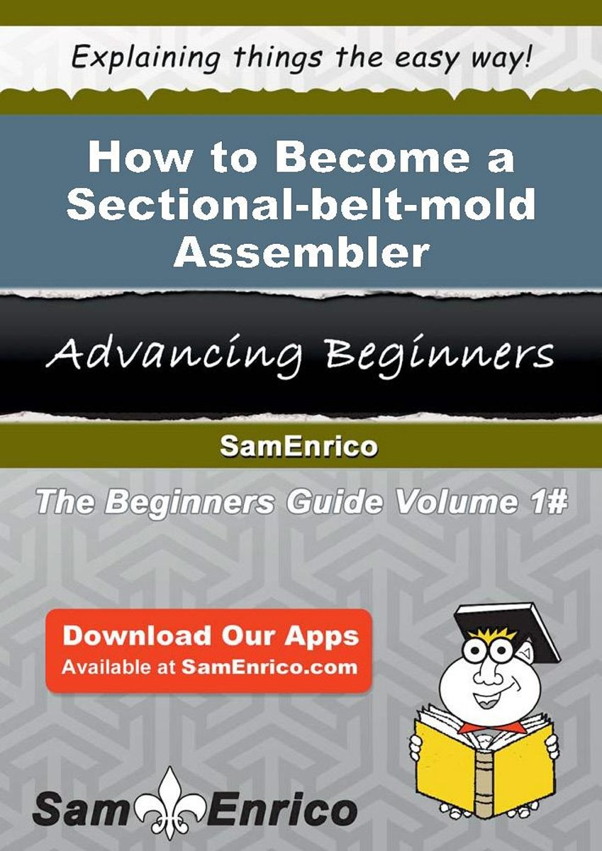 How to Become a Sectional-belt-mold Assembler