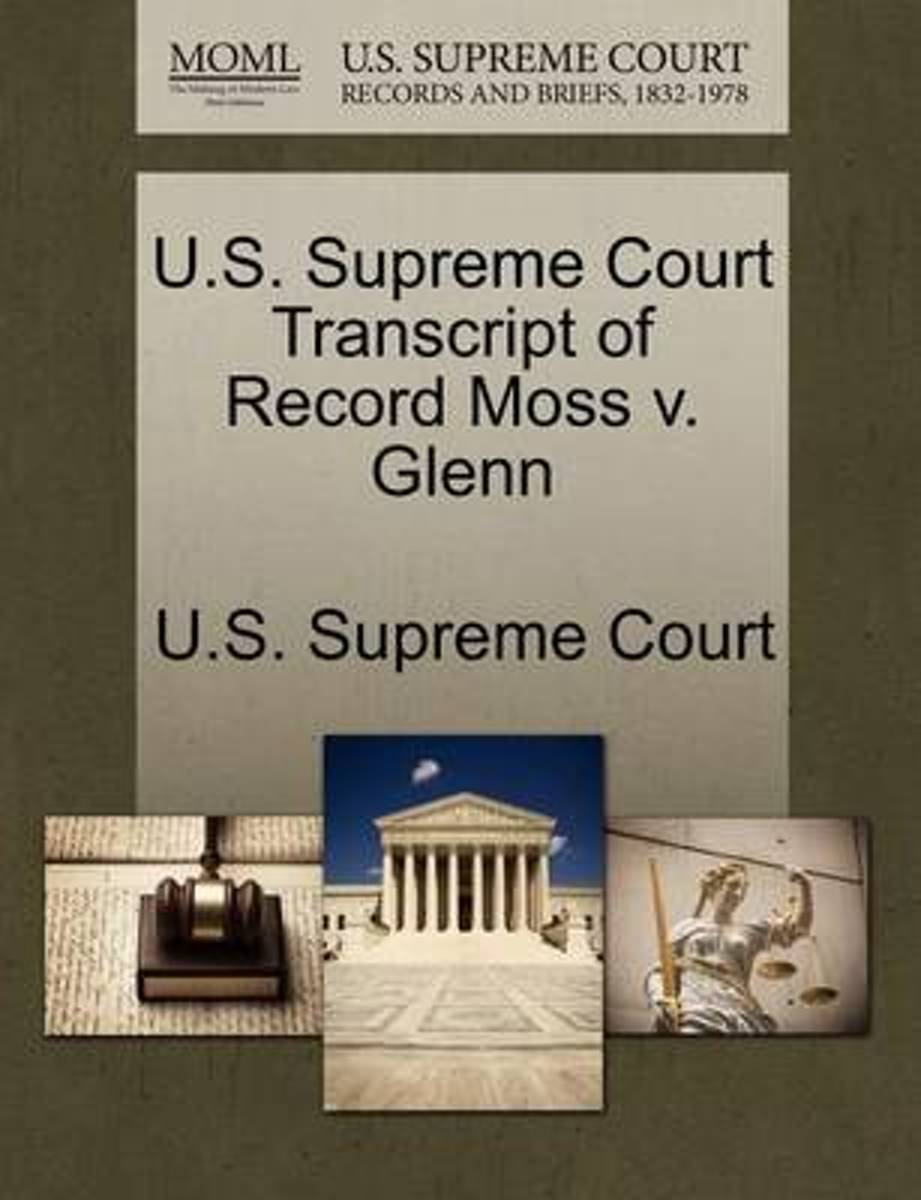 U.S. Supreme Court Transcript of Record Moss V. Glenn
