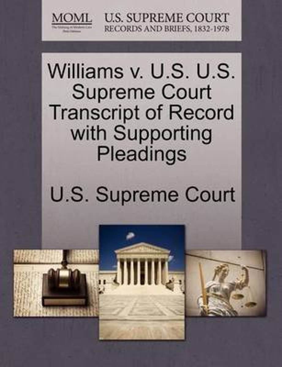 Williams V. U.S. U.S. Supreme Court Transcript of Record with Supporting Pleadings