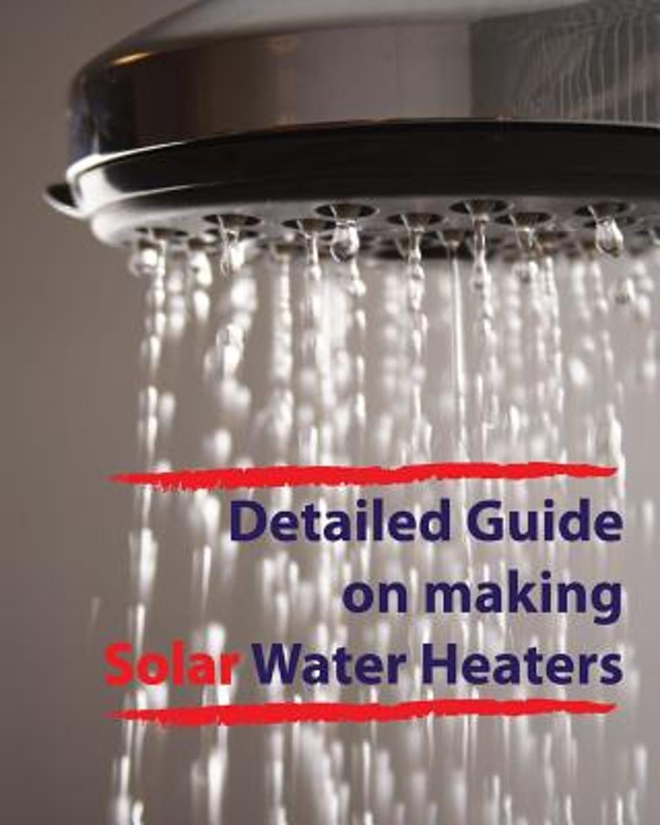 Detailed Guide on Making Solar Water Heaters