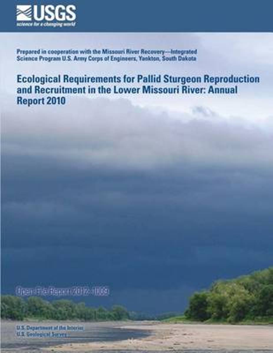 Ecological Requirements for Pallid Sturgeon Reproduction and Recruitment in the Lower Missouri River