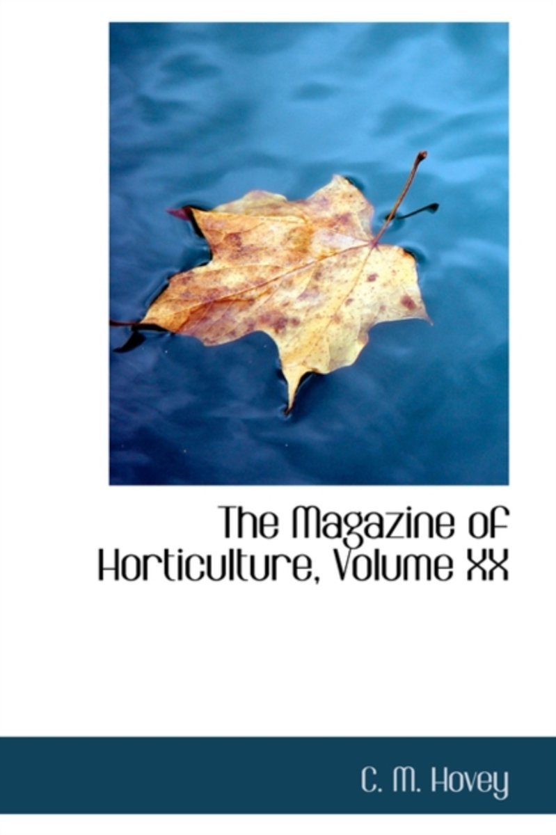 The Magazine of Horticulture, Volume XX