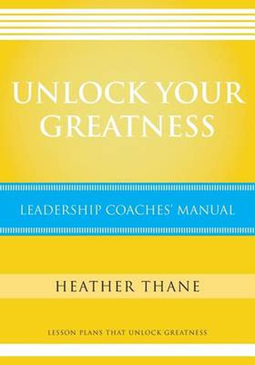Unlock Your Greatness Leadership Coaches Manual