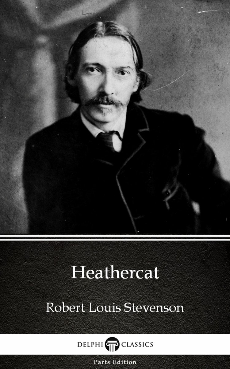 Heathercat by Robert Louis Stevenson (Illustrated)