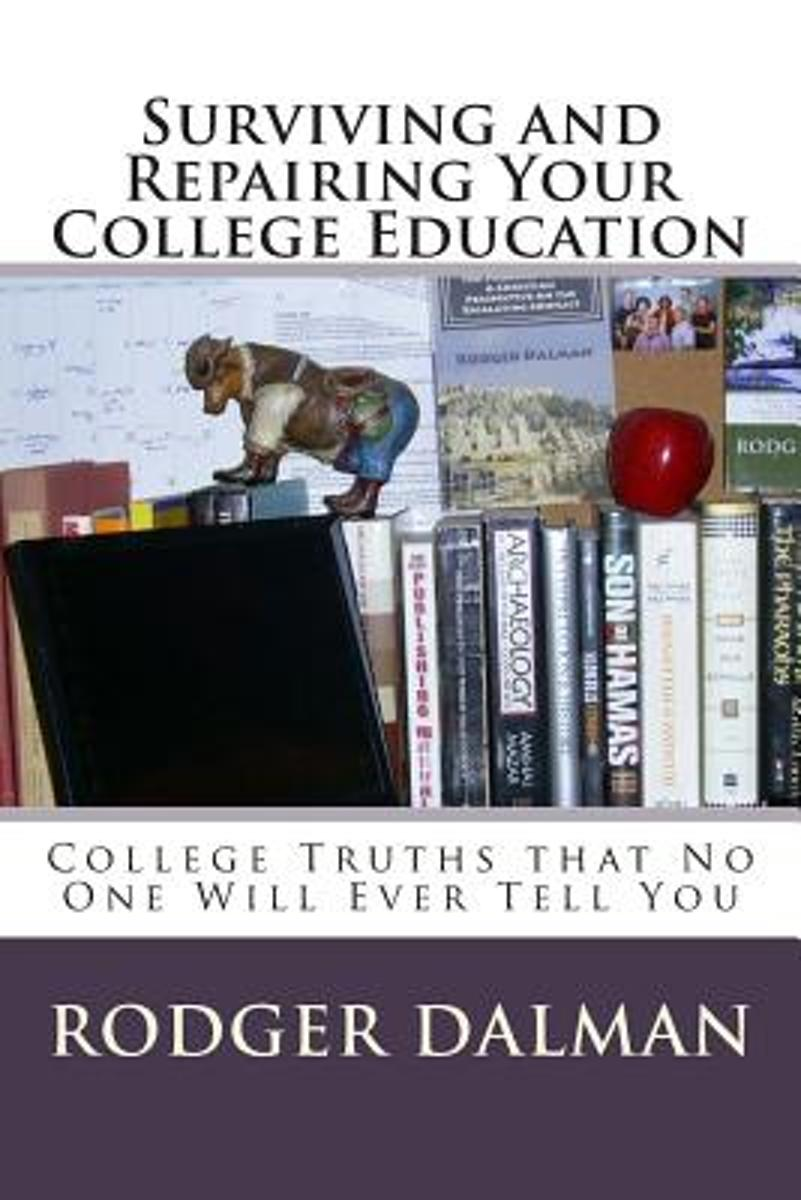 Surviving and Repairing Your College Education