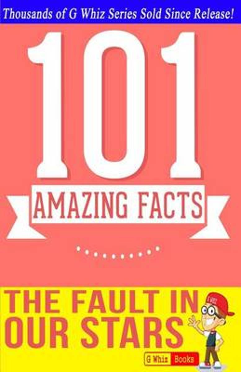 The Fault in Our Stars - 101 Amazing Facts You Didn't Know