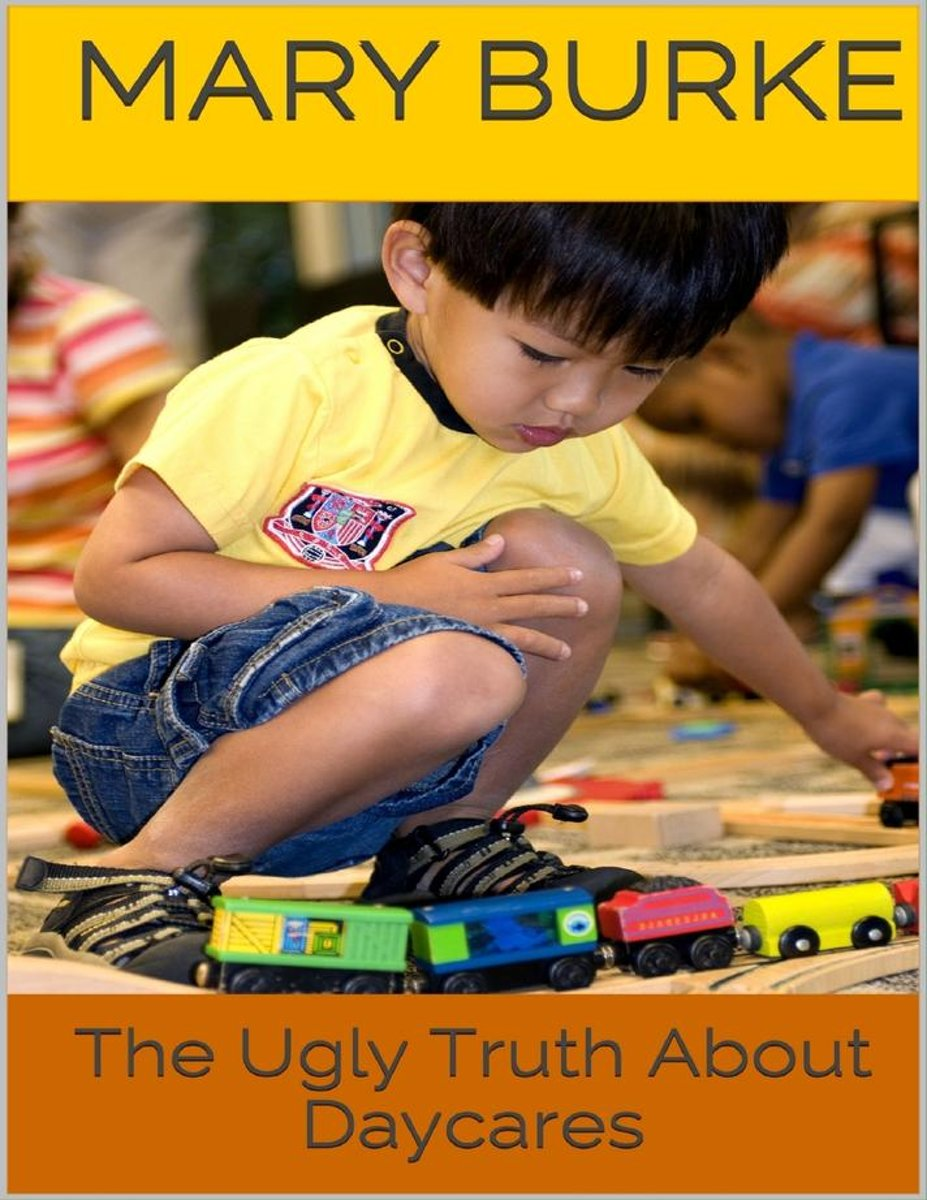 The Ugly Truth About Daycares