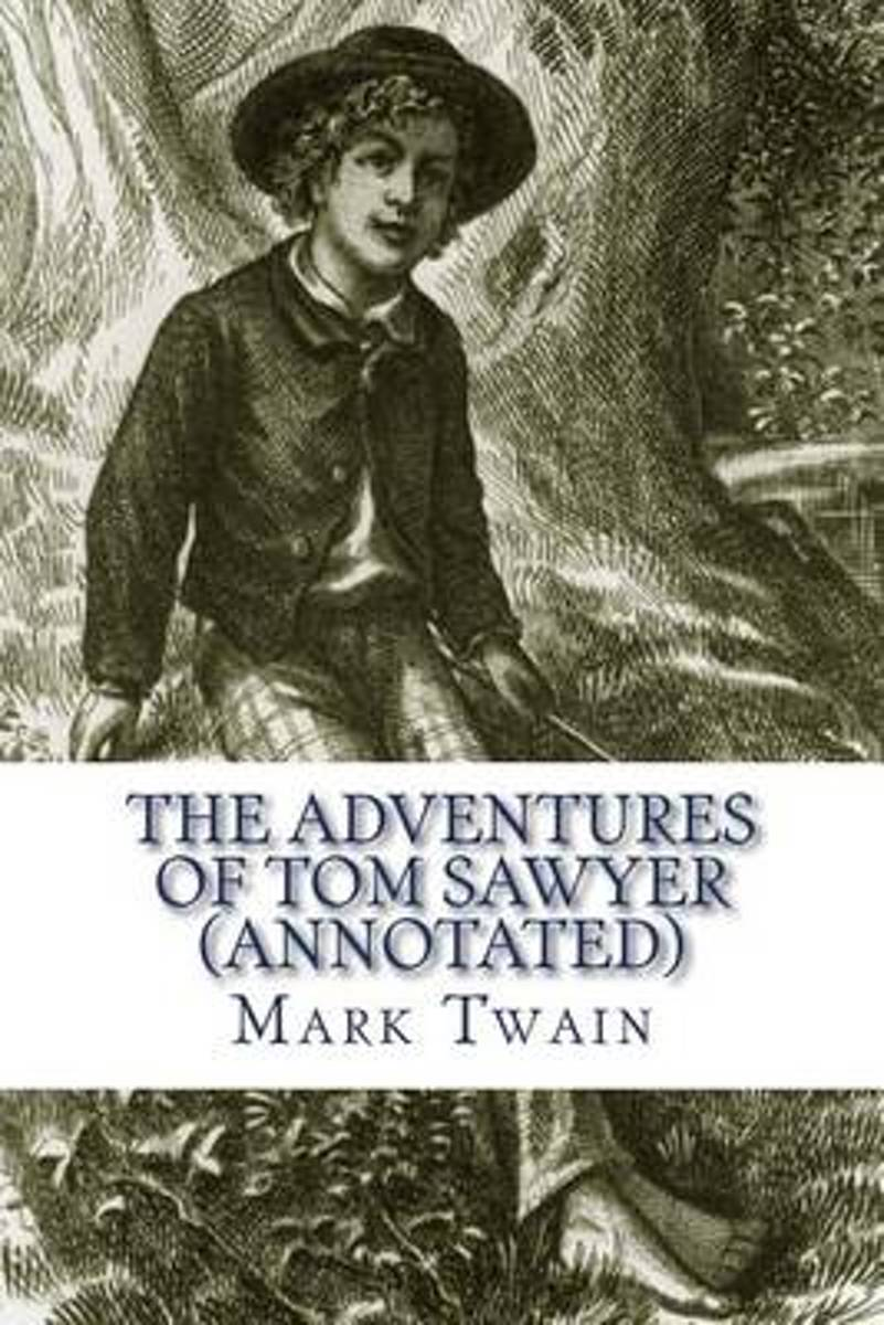The Adventures of Tom Sawyer (Annotated)