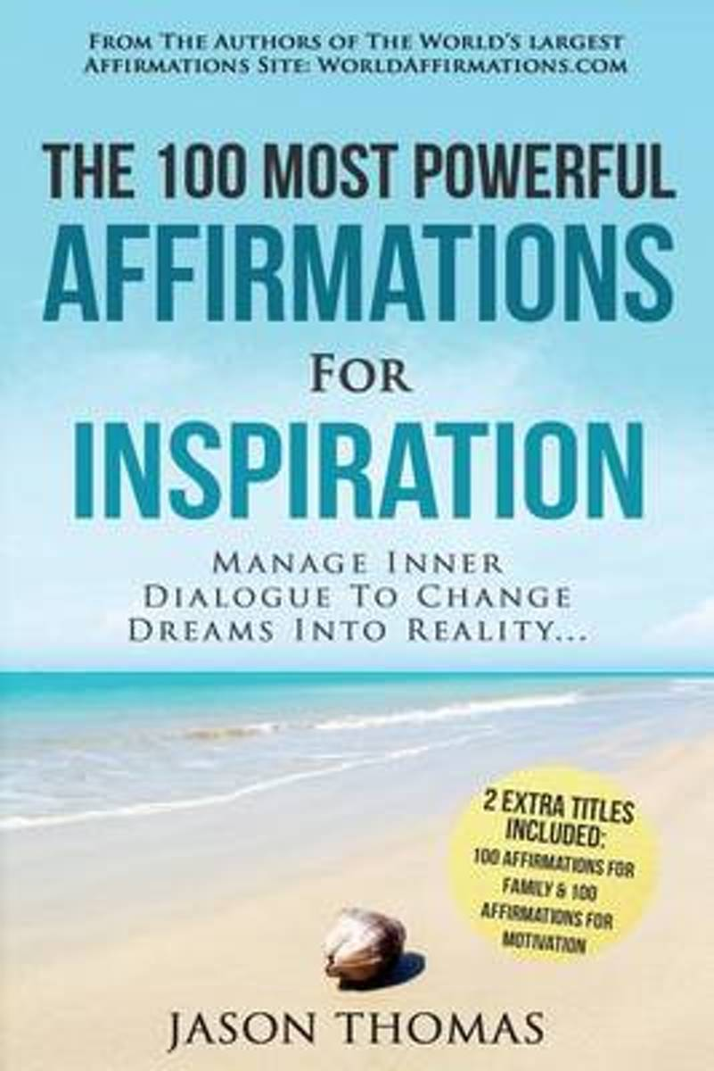 Affirmation the 100 Most Powerful Affirmations for Inspiration 2 Amazing Affirmative Books Included for Family & Motivation