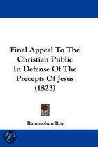 Final Appeal To The Christian Public In Defense Of The Precepts Of Jesus (1823)