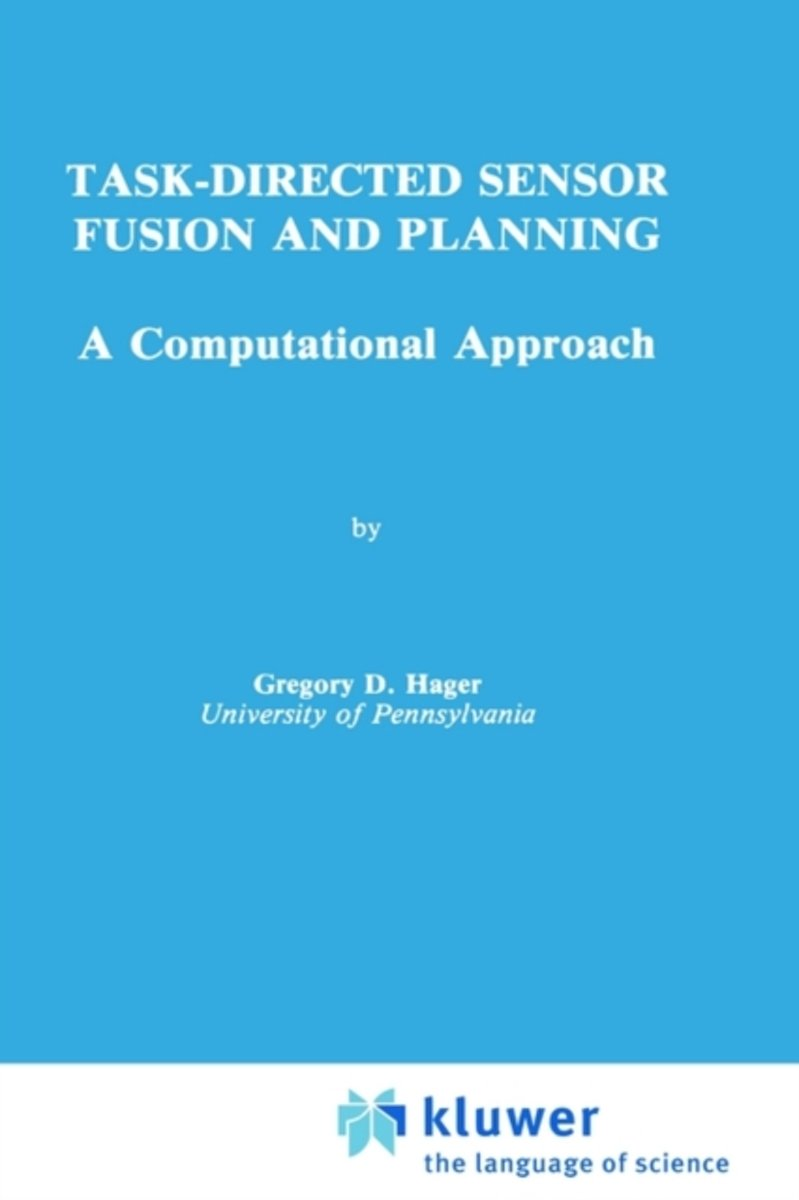 Task-Directed Sensor Fusion and Planning
