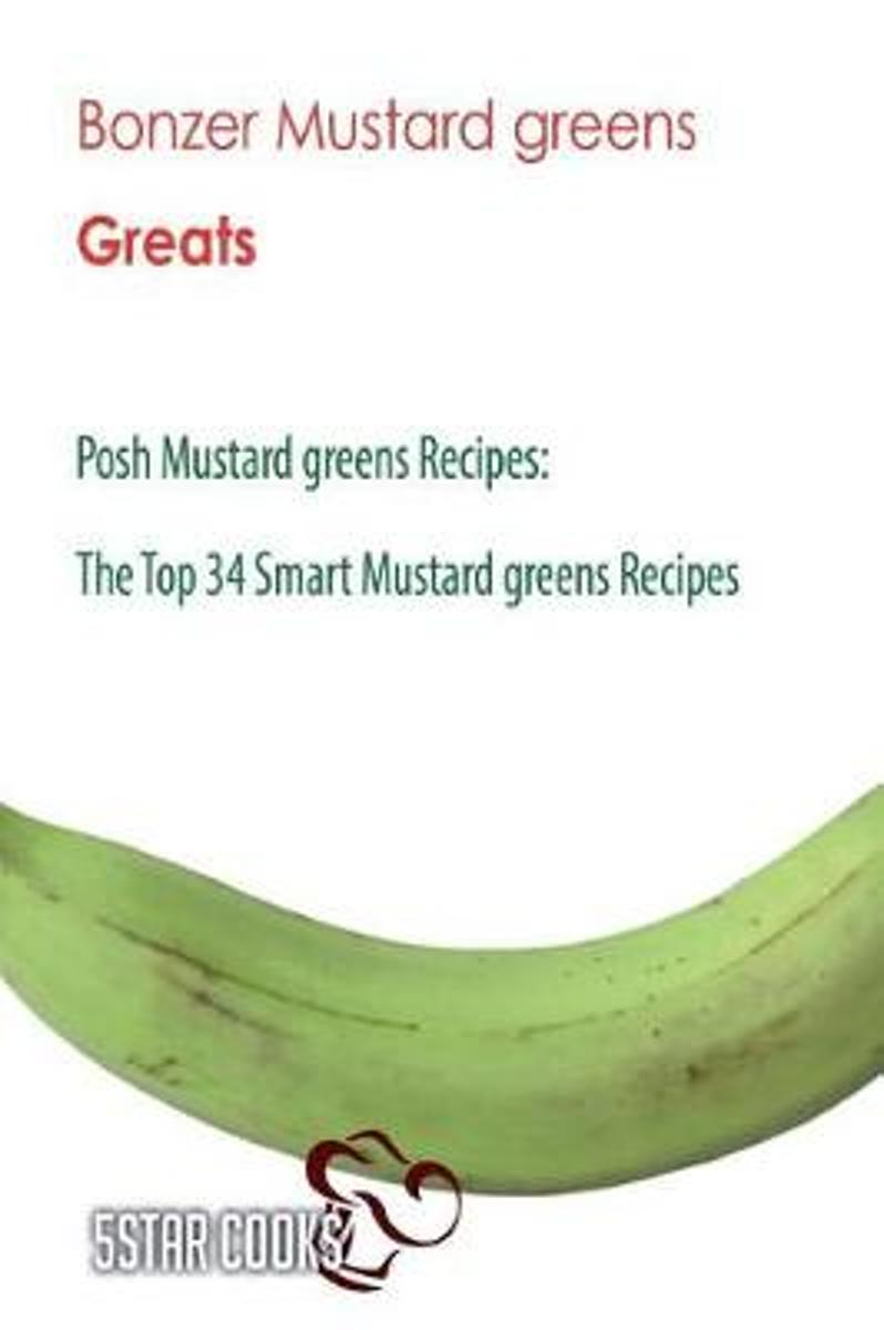 Bonzer Mustard Greens Greats - Posh Mustard Greens Recipes, the Top 34 Smart Mus