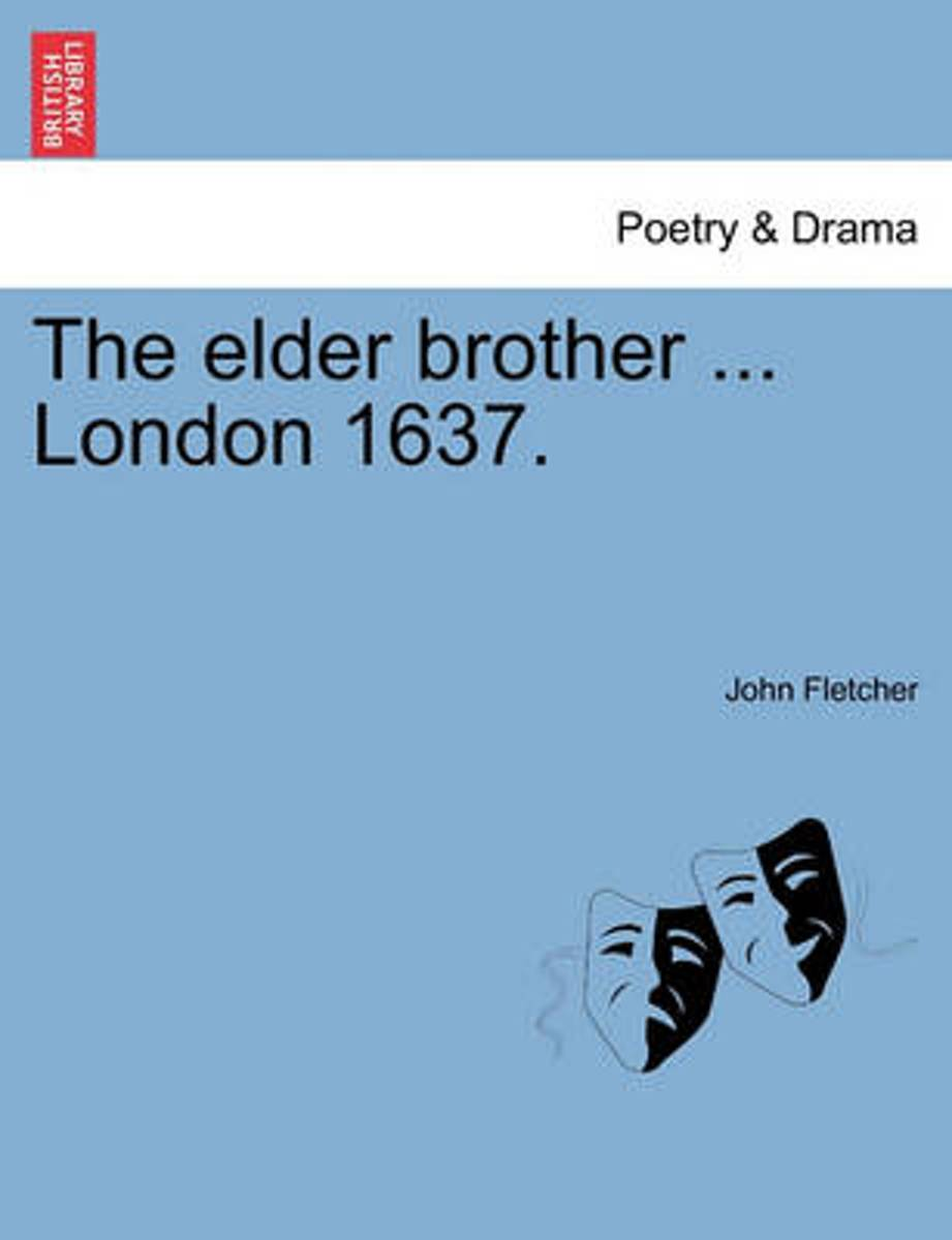 The Elder Brother ... London 1637.