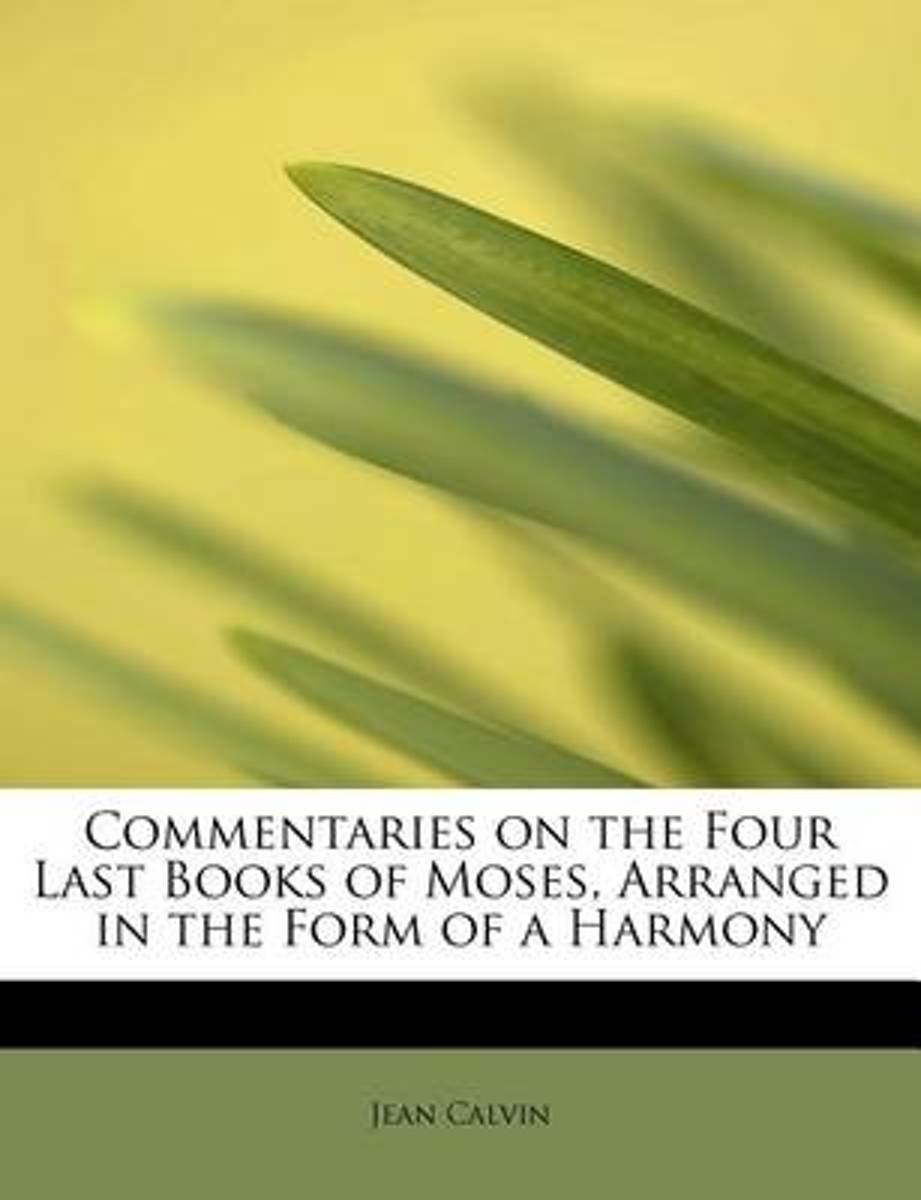 Commentaries on the Four Last Books of Moses, Arranged in the Form of a Harmony
